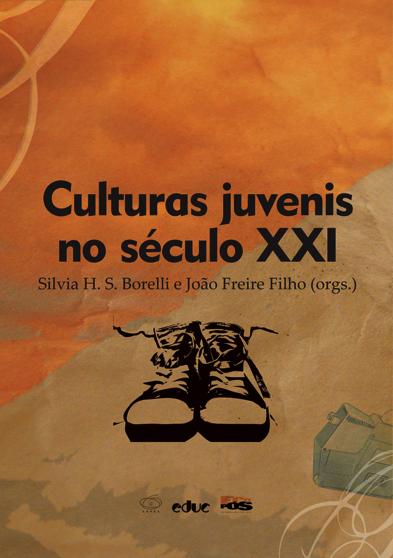 """Livro """"Culturas juvenis no século XXI"""" Outubro 2008"""